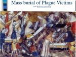 mass burial of plague victims from western civilization