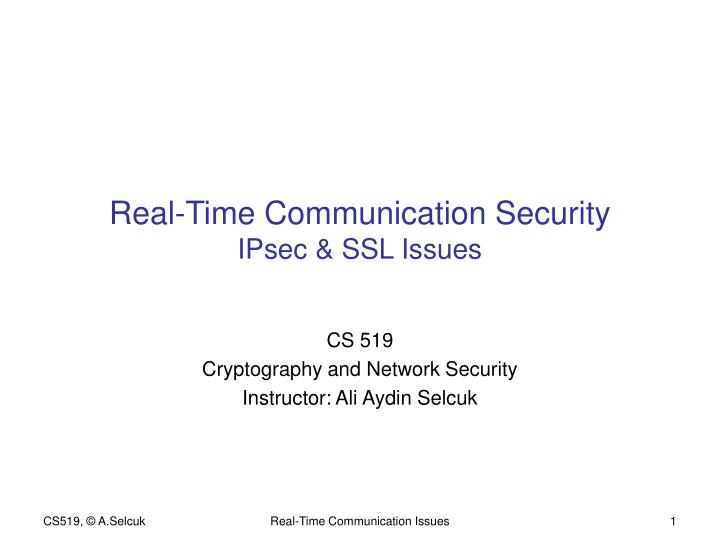 real time communication security ipsec ssl issues n.