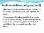 additional data configuration 1