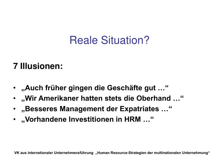 Reale Situation?