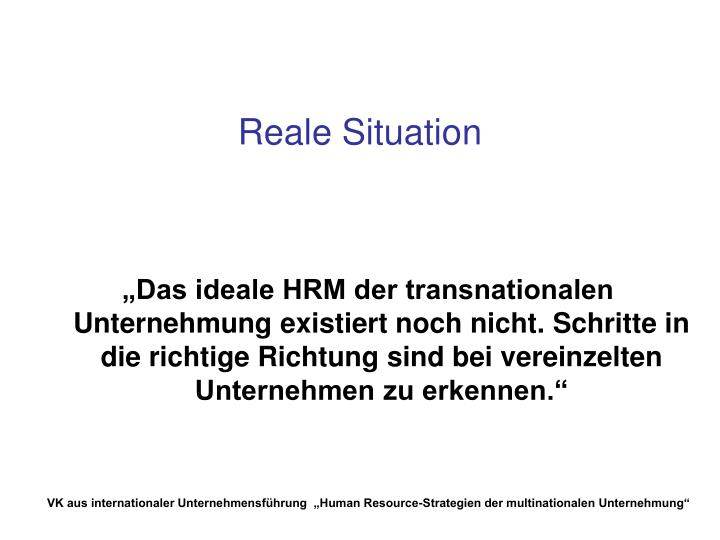 Reale Situation