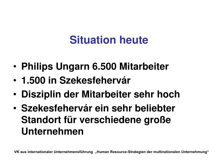 Situation heute