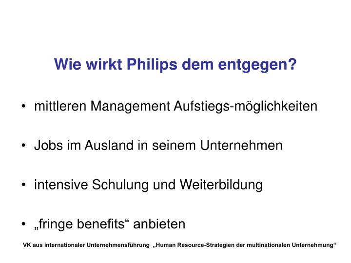 Wie wirkt Philips dem entgegen?