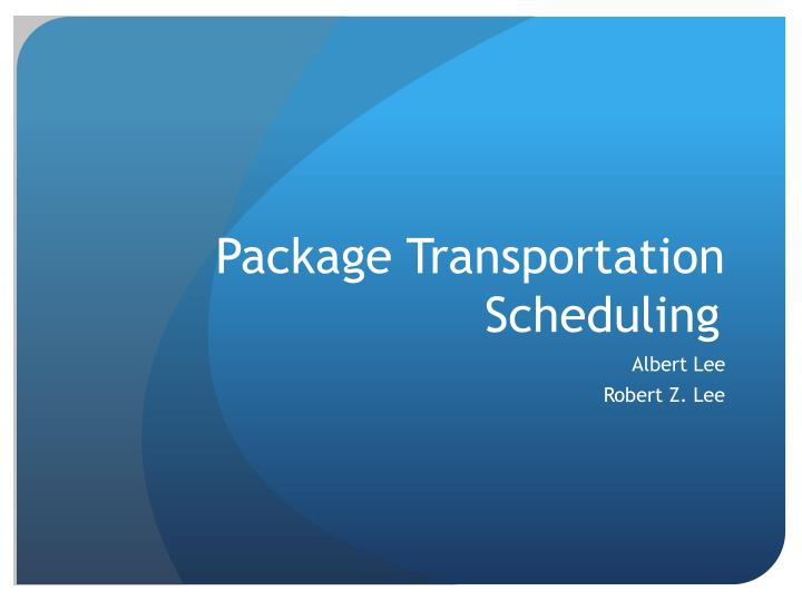 package transportation scheduling n.