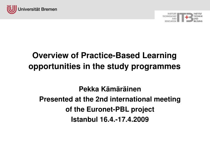 overview of practice based learning opportunities in the study programmes n.