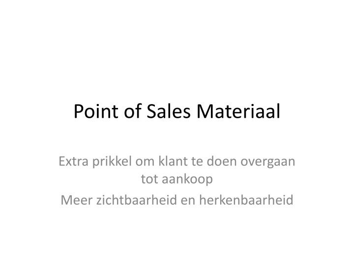 point of sales materiaal n.