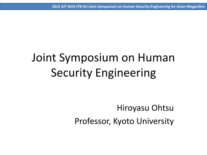 joint symposium on human security engineering n.
