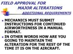 field approval for major alterations additional requirements