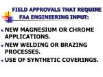 field approvals that require faa engineering input1