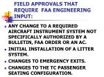 field approvals that require faa engineering input2