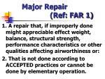 major repair ref far 1