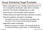 group scheduling target examples