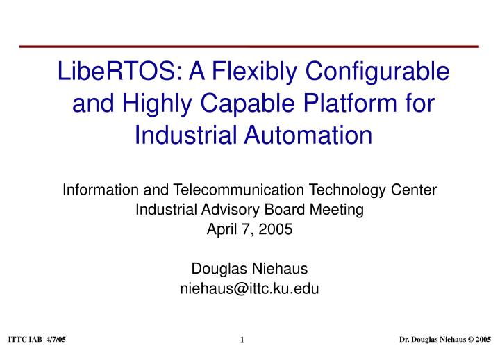 libertos a flexibly configurable and highly capable platform for industrial automation n.