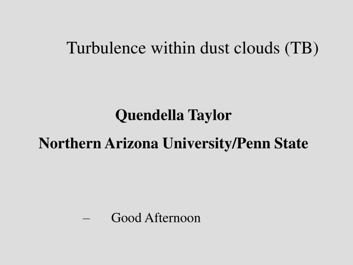 turbulence within dust clouds tb n.