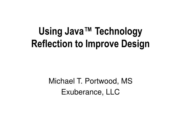 using java technology reflection to improve design n.