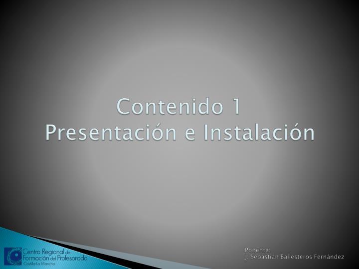 Contenido 1 presentaci n e instalaci n