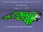 confirmed nc cases by county of residence august 12 2009