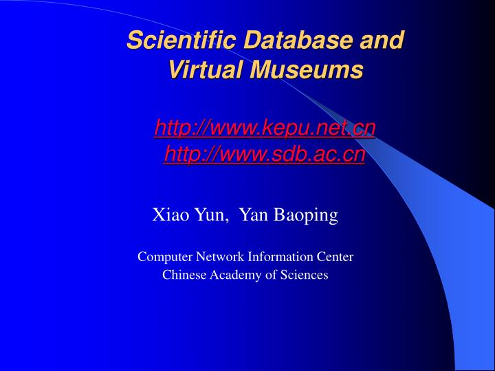 scientific database and virtual museums http www kepu net cn http www sdb ac cn n.