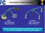 transmitter to receiver ratio