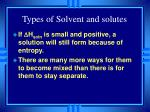 types of solvent and solutes
