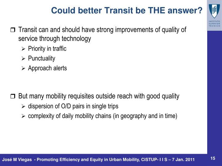 Transit can and should have strong improvements of quality of service through technology