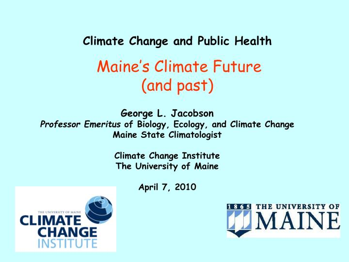 climate change and public health maine s climate future and past n.