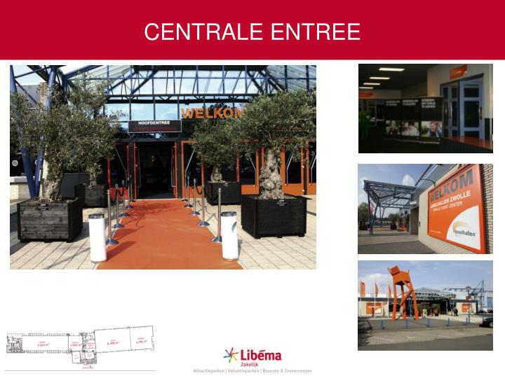 Centrale entree