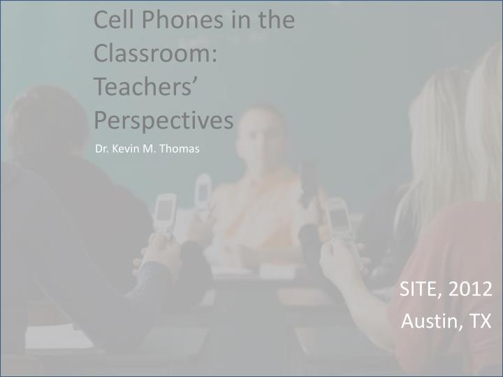 cell phones in the classroom teachers perspectives n.