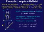 example loop in a b field