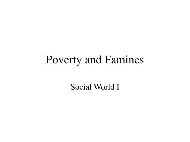 poverty and famines n.