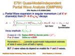 e791 quasi model independent partial wave analysis qmipwa1