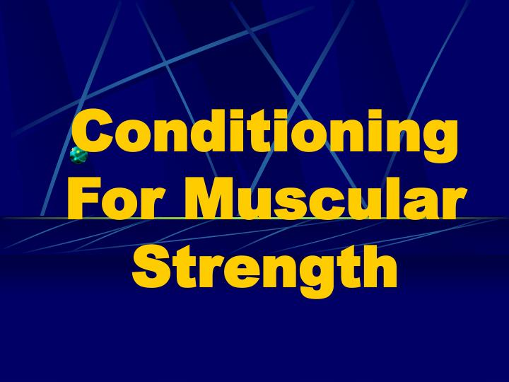 conditioning for muscular strength n.