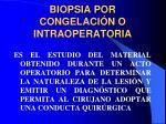 biopsia por congelaci n o intraoperatoria