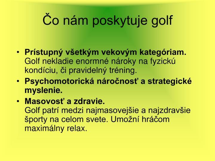Čo nám poskytuje golf