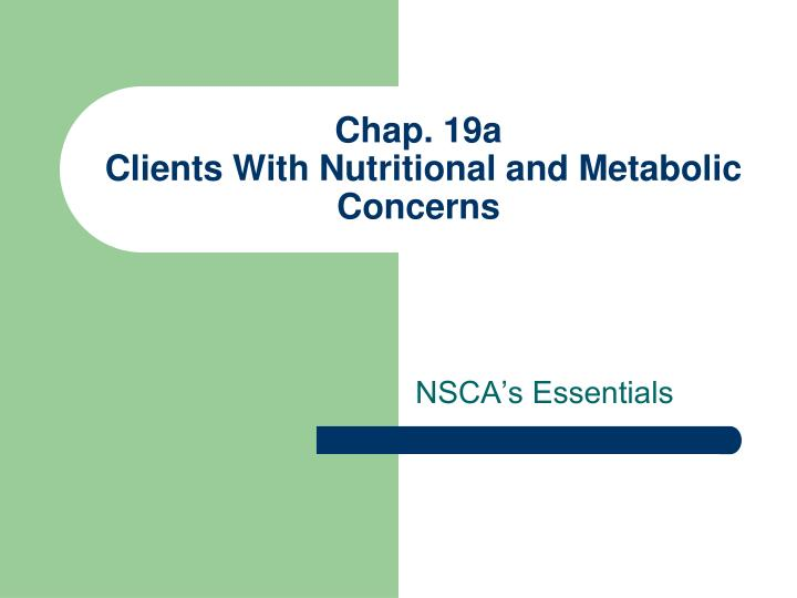 chap 19a clients with nutritional and metabolic concerns n.