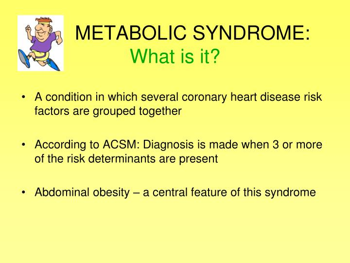 Metabolic syndrome what is it