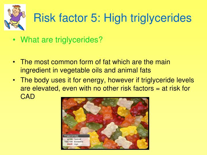 Risk factor 5: High triglycerides