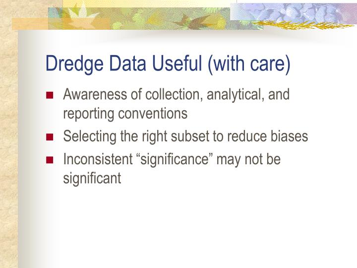 Dredge Data Useful (with care)