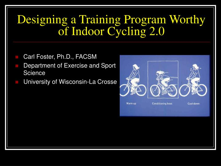 designing a training program worthy of indoor cycling 2 0 n.