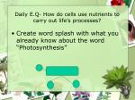 daily e q how do cells use nutrients to carry out life s processes