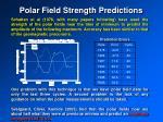 polar field strength predictions