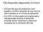 icd desarrollo depuraci n in circuit