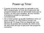 power up timer