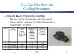 end cap disc services cooling structures1