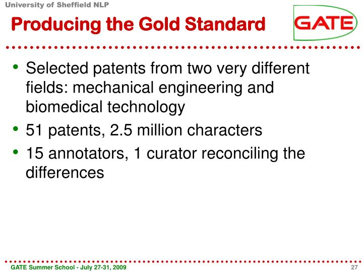 Producing the Gold Standard