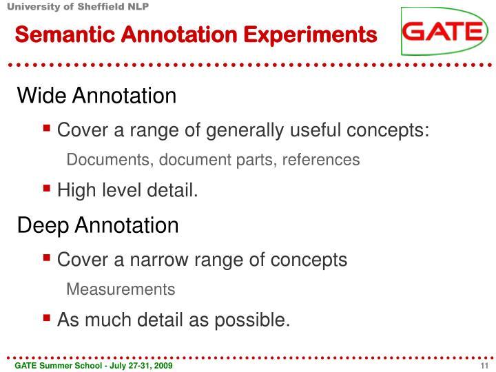 Semantic Annotation Experiments
