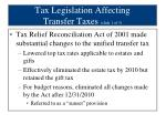 tax legislation affecting transfer taxes slide 1 of 3