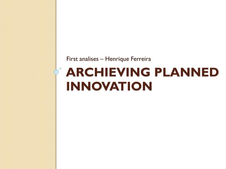 archieving planned innovation n.