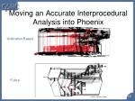 moving an accurate interprocedural analysis into phoenix