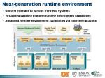 next generation runtime environment